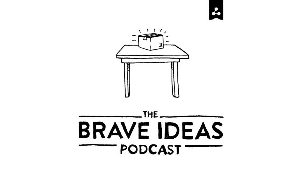 The Brave Ideas Podcast
